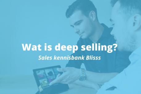 Wat is deep selling?