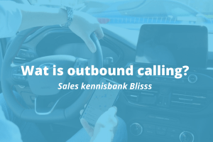 Wat is outbound calling? (+5 tips voor een goede outbound call)