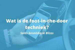 Wat is de foot in the door techniek en hoe pas je het toe?