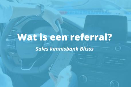 Wat is een referral?